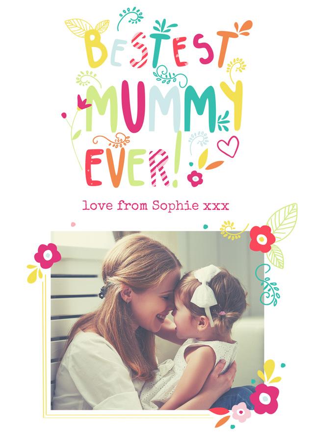 Create a Bestest Mummy Ever Photo Card