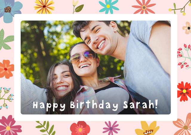 Create a Photo Birthday Card Floral Border Photo Card